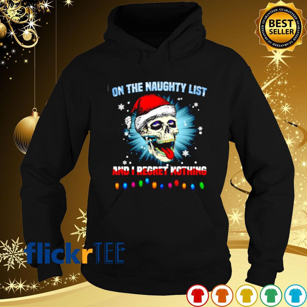 Santa skull on the naughty list and I regret nothing Christmas s hoodie