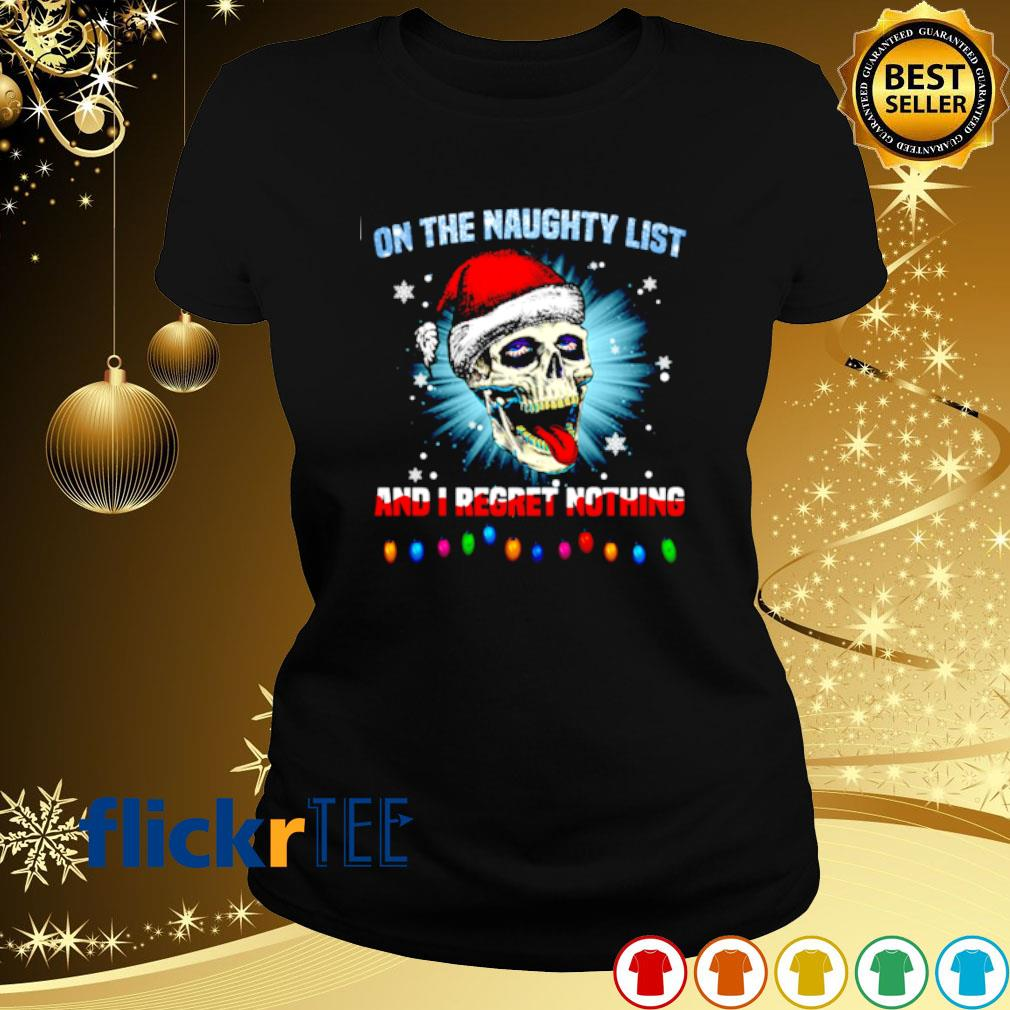 Santa skull on the naughty list and I regret nothing Christmas s ladies-tee