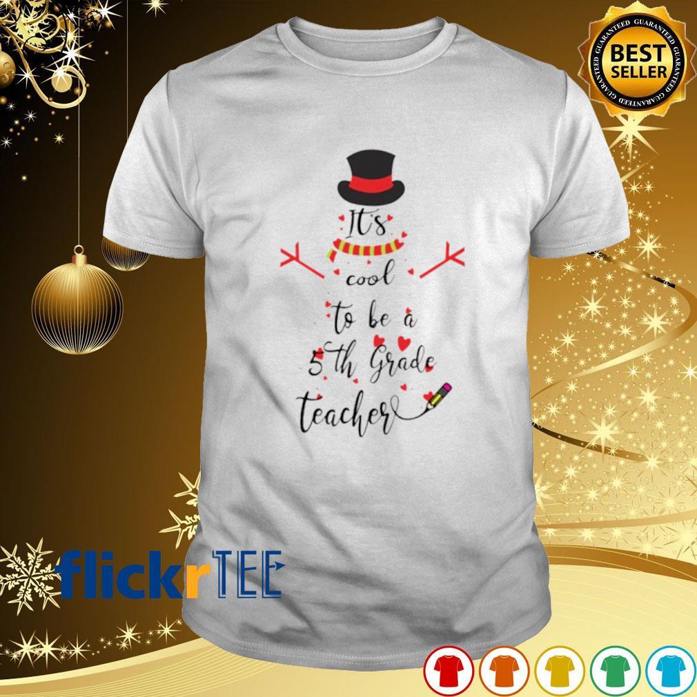 Snowman it's cool to be a 5th grade teacher Christmas shirt