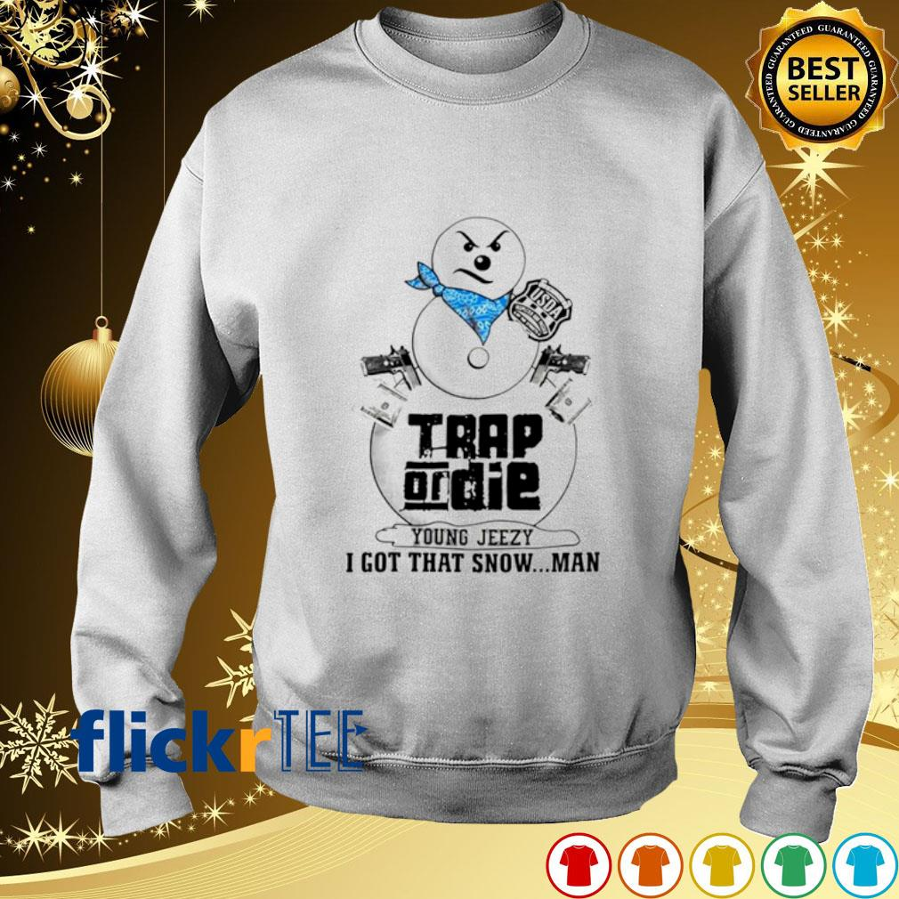 Trap on die young jeezy I got that snowman s sweater