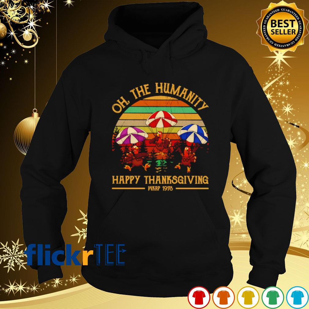 Turkey oh the humanity happy Thanksgiving vintage s hoodie