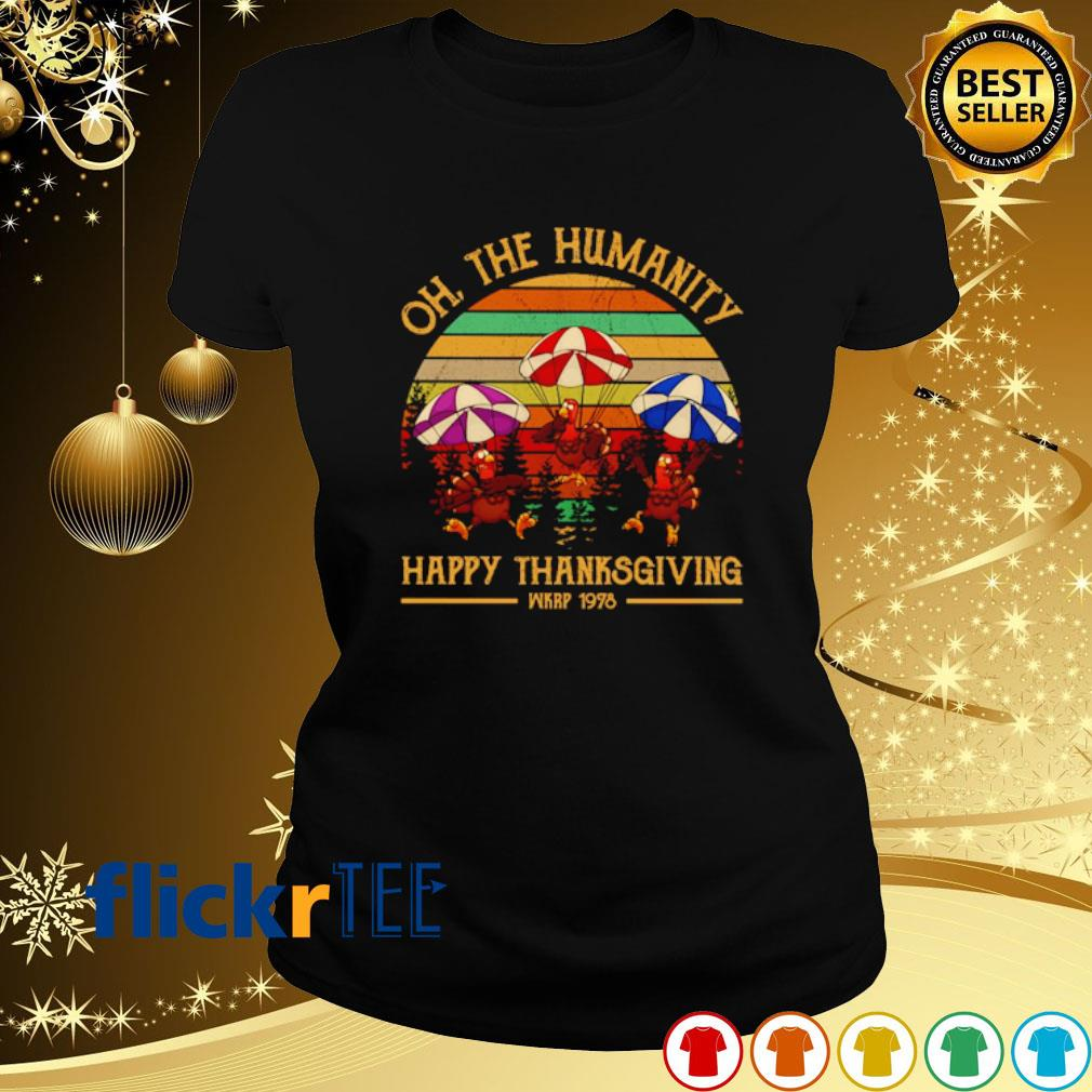 Turkey oh the humanity happy Thanksgiving vintage s ladies-tee