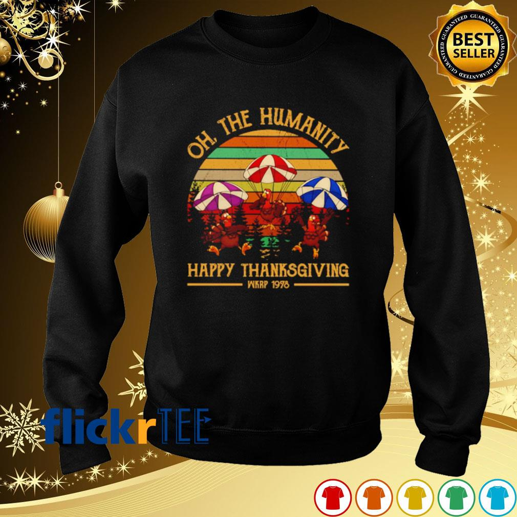 Turkey oh the humanity happy Thanksgiving vintage s sweater