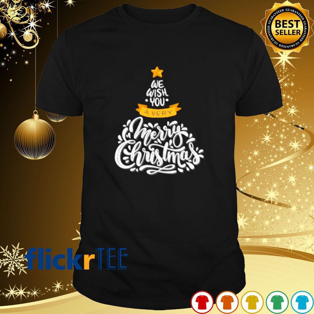 We wish you a very merry Christmas shirt