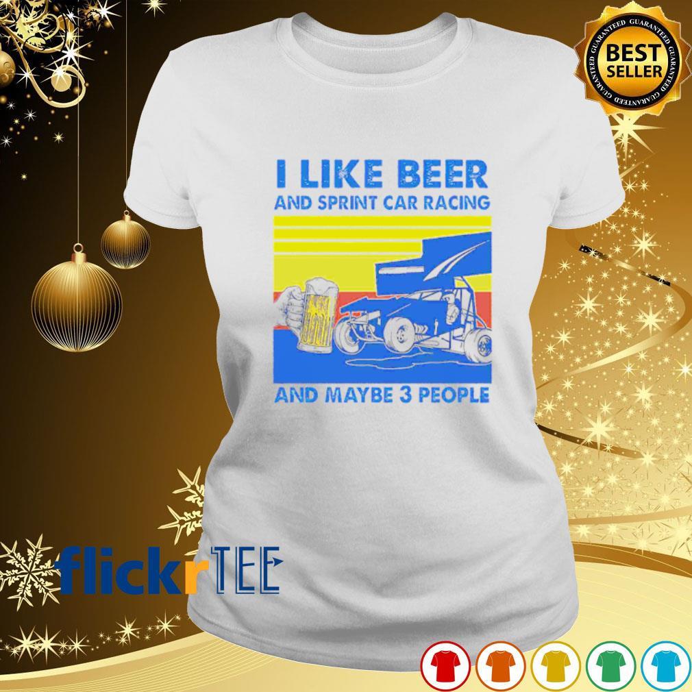 I like beer and sprint car racing and maybe 3 people vintage s ladies-tee