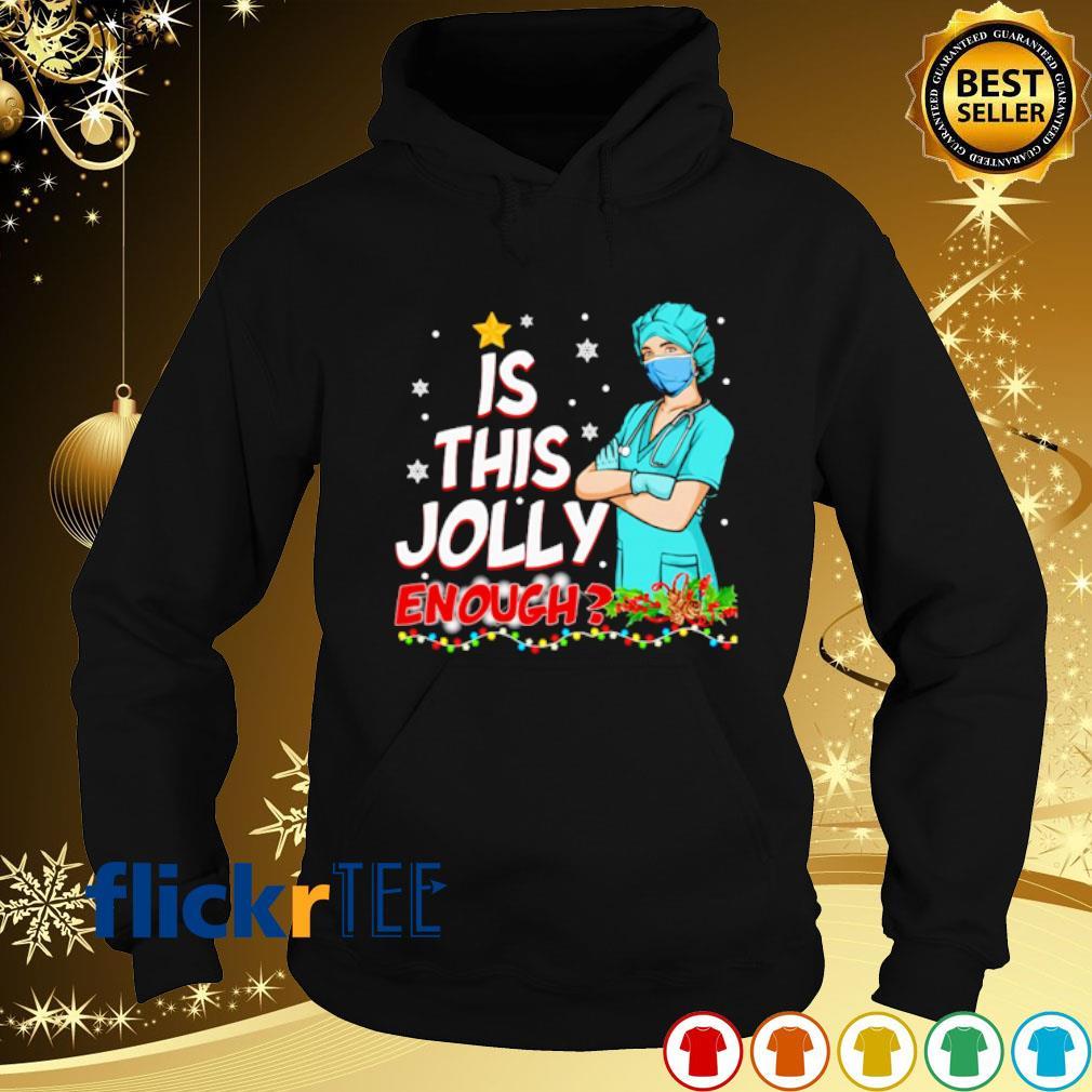 Nurse is this jolly enough Christmas s hoodie