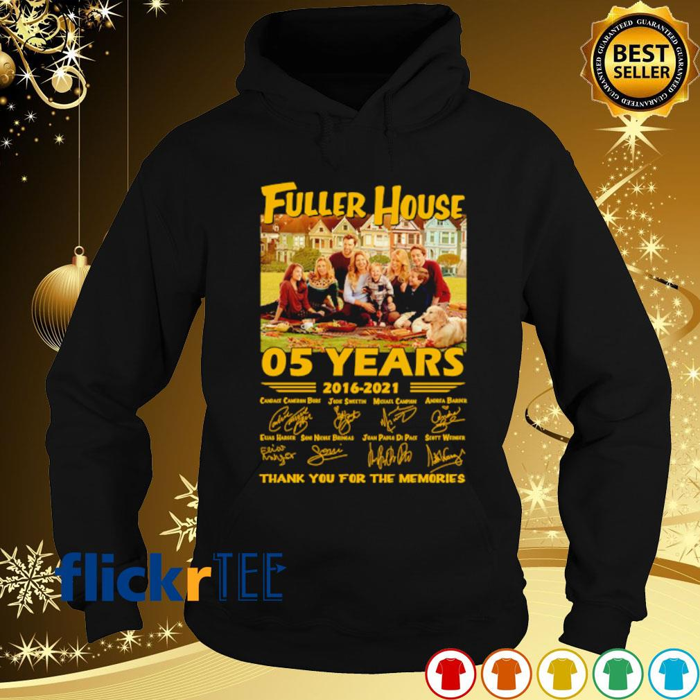 05 years of Fuller House 2016 2021 thank you for the memories signature s hoodie