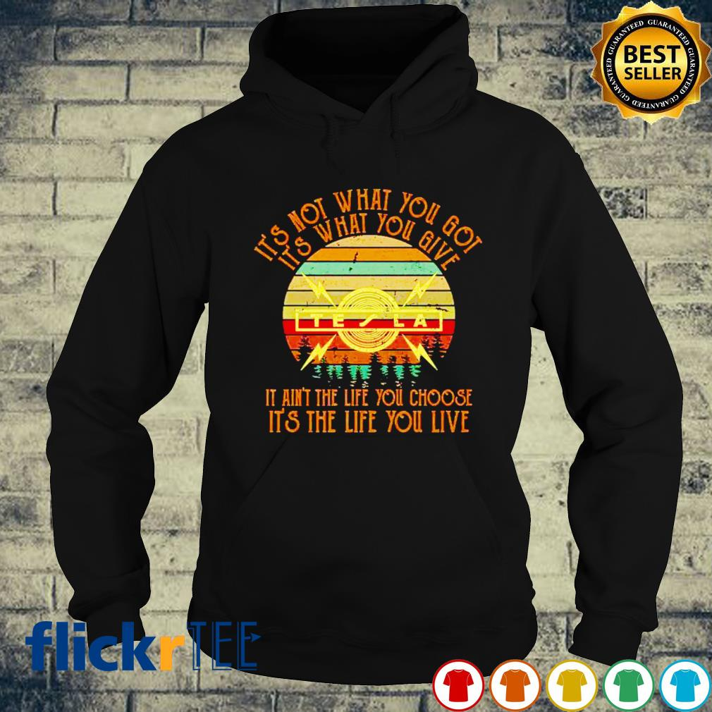 It's not what you got it's what you give Tesla vintage s hoodie